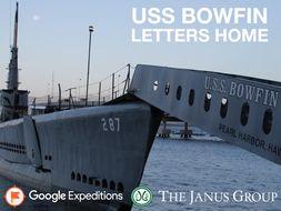 USS BOWFIN: LETTERS HOME #GoogleExpeditions #ELA #SocialStudies #WWII