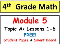 FREE-Grade 4 Math Module 5, Topic A: Lessons 1-6 Smart Bd, Student Pgs & HOT Q's
