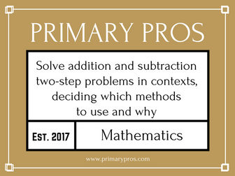 Solve addition and subtraction two-step problems in contexts, deciding which operations and methods