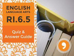 RI.6.5– Quiz and Answer Guide