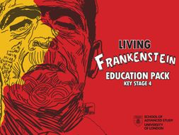 Living Frankenstein - Key Stage 4 resource
