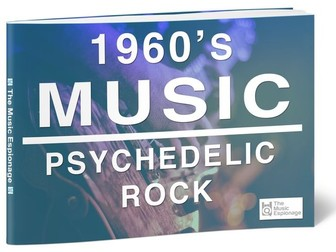 1960s Music: Psychedelic Rock-FULL LESSON