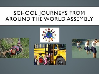 School Journeys from Around the World Assembly