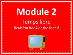Year 8 French - Module 2 - Temps libre (Revision booklet)