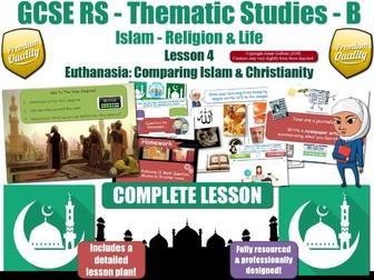 Euthanasia - Comparing Muslim & Christian Views (GCSE Islam -Religion & Life) Theme B L4/7