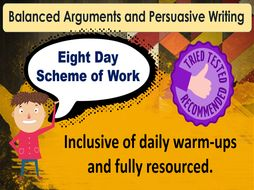 Balanced Arguments and Persuasive Writing 8 day unit KS2