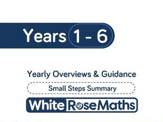 White Rose Maths - Yearly Overviews & Guidance Documents