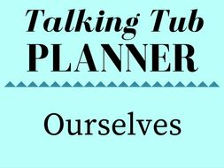 Ourselves Talking Tub Planner