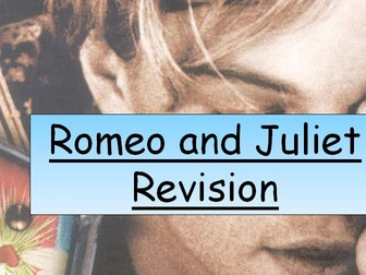 Romeo and Juliet Revision-Characters, Plot and Themes