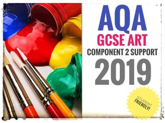ART. AQA GCSE Art Component 2 2019. Support for Students and Teachers.
