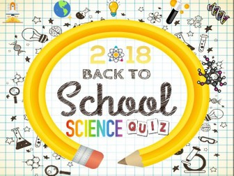 Back to School Science Quiz 2018