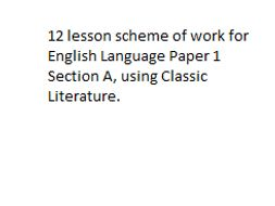 12 lesson SoW English Language Paper 1 Section A using Classic texts