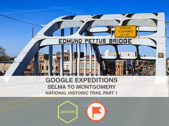 Selma to Montgomery National Historic Trail – Part 1 #GoogleExpeditions Lesson