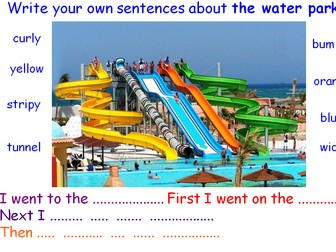 Combine words to make sentences & sequence sentences to form narratives - The Water Park
