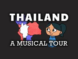 Thailand Geography Video: A Song for Thailand