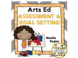 Arts Ed Assessment and Goal Setting