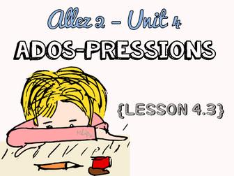 Allez 2 - Unit 4.3 - les ados et les pressions - pressures - imperative - KS3 French