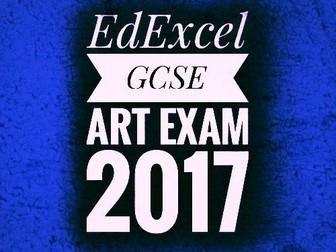 ART. GCSE Art Exam 2017. EdExcel
