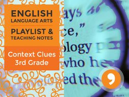Context Clues— Playlist and Teaching Notes