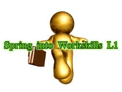 Spring into Workskills Level 1