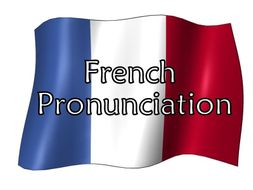 FRENCH PRONUNCIATION - An Introduction