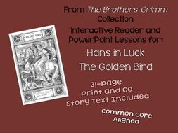 The Brothers' Grimm Interactive Reader 1 and PowerPoints: Hans in Luck and The Golden Bird