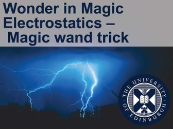 Wonder in Magic   Electrostatics – Magic wand trick