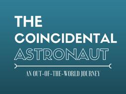 The Coincidental Astronaut