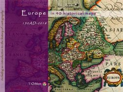 Europe in 40 historical maps: 150AD-2018 (124 pages)