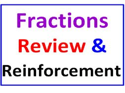 Fractions Review and Reinforcement