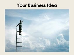 Starter For Ten Enterprise Project. Lesson Four - Your Business Idea
