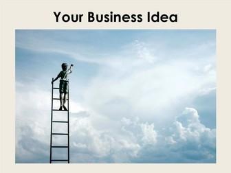 Starter For Ten Enterprise Project. Lesson Four - Your Business Idea