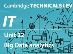 Unit 22 - Big Data Cambridge Technicals IT 2016