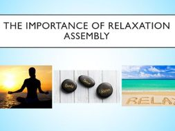 The Importance of Relaxation Assembly - with follow up task