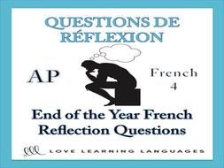 GCSE FRENCH: French End of the Year Reflection Questions - French AP or French 4