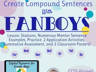 Compound Sentences with FANBOYS Lesson, Stations, Practice, & Assessment