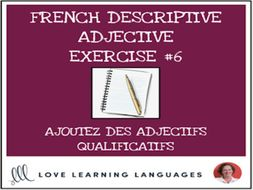 French Descriptive Adjectives Exercise #6 - Ajoutez un adjectif qualificatif