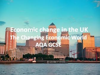 The Changing Economic World - Causes of economic change in the UK