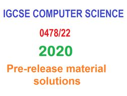CIE Computer Science (0478/22) Pre-Release Material May/June 2020 Complete Bundle