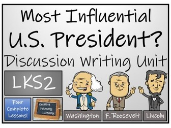 LKS2 History - Most Influential U.S. President Discussion Based Writing Activity