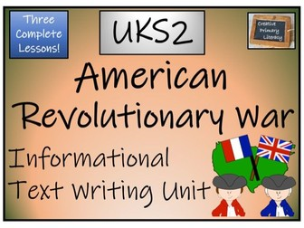 UKS2 History - American Revolutionary War Informational Text Writing Unit