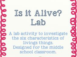 Is It Alive? Lab - an activity on the characteristics of ...