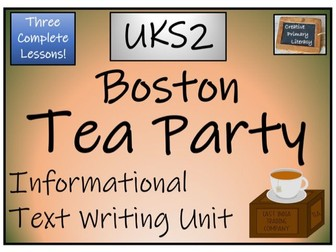 UKS2 History - Boston Tea Party Informational Text Writing Unit