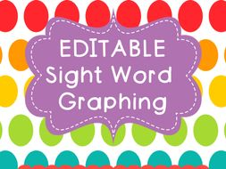 sight word graphing editable by bpatterson1127 teaching resources