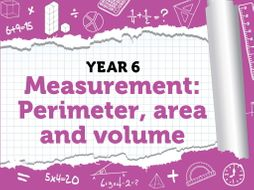 Year 6 – Measurement – Area, Perimeter and Volume – Block 5 (Weeks 8-9) - BUNDLE – Spring – White Rose