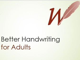 Better Handwriting for Adults - PowerPoint Presentation and Handwriting Worksheets