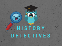 History Detectives - Asking and answering questions