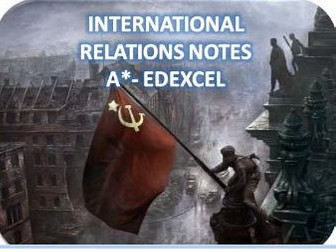 International Relations Revision Notes- A*