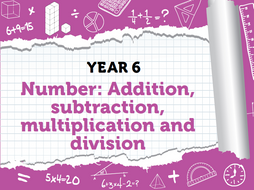 Year 6 - Four Operations - Weeks 3 - 6