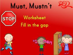 English Exercises  MUST OR MUSTN´T additionally Must  Mustn't  Can  Can't Worksheet together with Modal Verbs Obligation Prohibition ESL Activities Games Worksheets likewise  in addition Modal Verbs ESL Printable Worksheets and Exercises together with Exercise Must Mustn't  12K views also  together with Can and Can Worksheets Pdf   Homeshealth info likewise The Door Guard Math Worksheets For Students Great Holidays Esl Pdf in addition Must  or Mustn't Free Worksheet by rededucation   Teaching Resources in addition Test English further  additionally Must and Have to ESL Printable Worksheets and Exercises together with Verbs Worksheets For Grade 5 Verb Worksheets Modal Verbs Worksheets further Modal Verbs Obligation Prohibition ESL Activities Games Worksheets besides Modals – must and mustn't. on must mustn t worksheet pdf